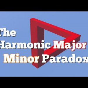 The Harmonic Major and Minor Paradox - YouTube