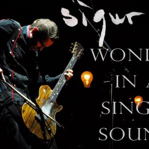 Sigur Rós: Wonder in a Single Sound